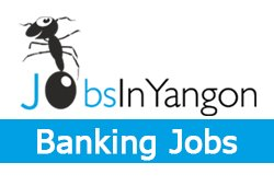 Jobsinyangon Bank Jobs